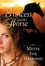 The Princess and the Horse