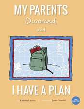 My Parents Divorced, and I Have a Plan