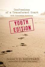 Confessions of a Transformed Heart:  Youth Edition (with Discussion Questions)
