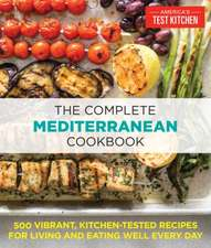 The Complete Mediterranean Diet Cookbook:  600 Vibrant, Kitchen-Tested Recipes for Healthy Eating Every Day