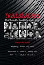 Trailblazers, Black Women Who Helped Make America Great: American Firsts/American Icons, Volume 2