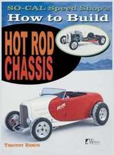 So Cal Speed Shop's How to Build Hot Rod Chassis