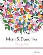 Mom & Daughter Coloring Book