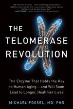 The Telomerase Revolution: The Enzyme That Holds the Key to Human Aging…and Will Soon Lead to Longer, Healthier Lives