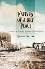 Natives of a Dry Place:  Stories of Dakota Before the Oil Boom