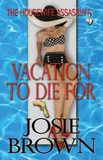 The Housewife Assassin's Vacation to Die for:  Collecting Parts 1-4