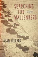 Searching for Wallenberg: A Novel