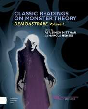 Classic Readings on Monster Theory: Demonstrare, Volume One