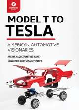 Model T to Tesla: American Automotive Visionaries