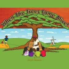 When the Trees Come Alive
