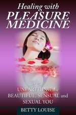 Healing With Pleasure Medicine