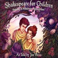 Shakespeare for Children:  A Midsummer Night's Dream, the Taming of the Shrew