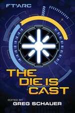 The Die Is Cast