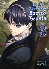 To The Abandoned Sacred Beasts Vol. 3