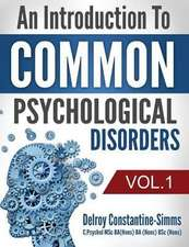 An Introduction to Common Psychological Disorders:  Volume 1