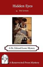 Hidden Eyes:  A Dr. Edward Lester Mystery