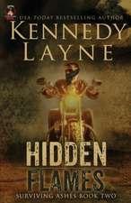 Hidden Flames:  Surviving Ashes, Book Two