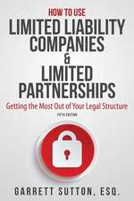 How to Use Limited Liability Companies & Limited Partnerships: Build and Defend Your Asset Protection Fortress