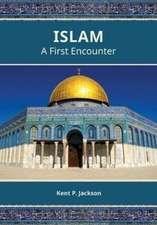 Islam: A First Encounter