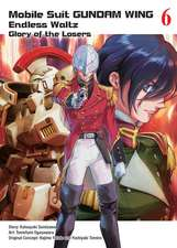 Mobile Suit Gundam Wing 6: The Glory Of Losers