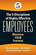 The 5 Disciplines of Highly Effective Employees