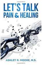 Let's Talk Pain & Healing