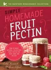 Simple Homemade Fruit Pectin: How to Make Natural, Filler-Free Fruit Pectin for Your Jams and Jellies