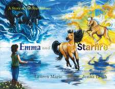 Emma and Starfire: A Story of the Star Horses