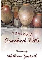 A Fellowship of Cracked Pots