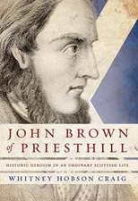 John Brown of Priesthill: History Heroism in an Ordinary Scottish Life