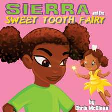 Sierra and the Sweet Tooth Fairy