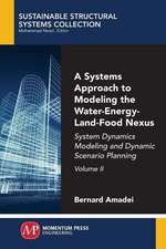 A Systems Approach to Modeling the Water-Energy-Land-Food Nexus, Volume II: System Dynamics Modeling and Dynamic Scenario Planning