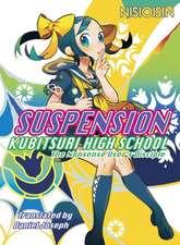 Suspension: Kubitsuri High School - The Nonsense User's Disciple: Kubitsuri High School