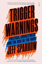 Trigger Warnings: Political Correctness and the Rise of the Right