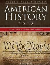 Brody's Regent Review: American History 2018: Regent Review in Less Than 100 Pages
