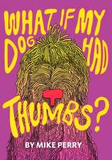 What If My Dog Had Thumbs?