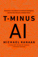 T-Minus AI: Humanity's Countdown to Artificial Intelligence and the New Race for Global Supremacy
