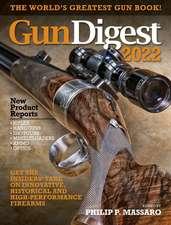 Gun Digest 2022: The World's Greatest Gun Book!