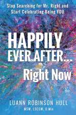 Happily Ever After ... Right Now