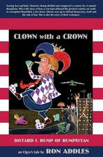 Clown with a Crown: Dotard J. Rump of Rumpistan