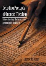 Decoding Precepts of Oneness Theology