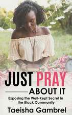 Just Pray about It