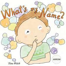 What's My Name? Arrow