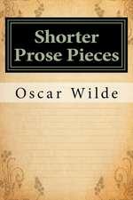 Shorter Prose Pieces