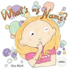 What's My Name? ASHA