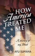 How America Treated Me
