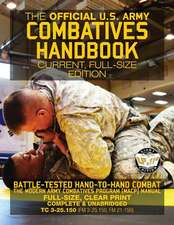 The Official US Army Combatives Handbook - Current, Full-Size Edition