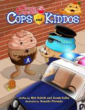 Crusty Cupcake's Cops and Kiddos