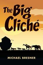 The Big Cliche