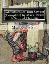 Adventures of Tom Sawyer (Complete) by Mark Twain & Samuel Clemens